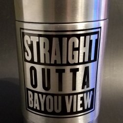 STRAIGHT OUTTA BAYOU VIEW HUGGER