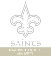 NOLA FDL AND SAINTS saints